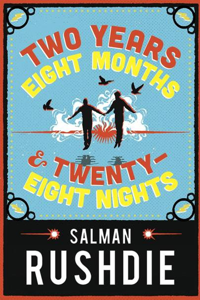 Two Years, Eight Months And Twenty-Eight Nights, by Salman Rushdie