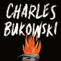 On Writing, by Charles Bukowski