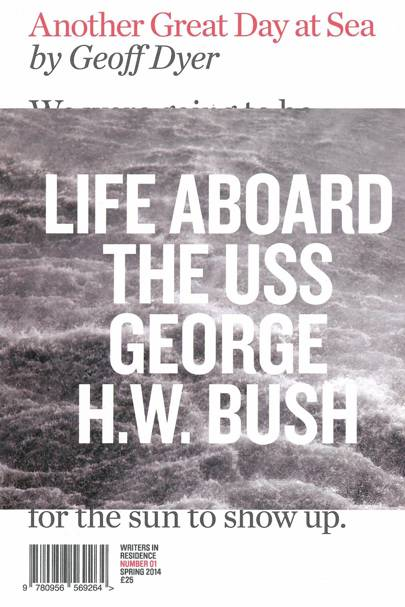 Another Great Day at Sea: Life Aboard the USS George H.W. Bush, by Geoff Dyer