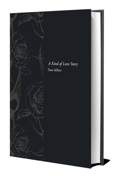 A Kind Of Love Story by Tom Sellers
