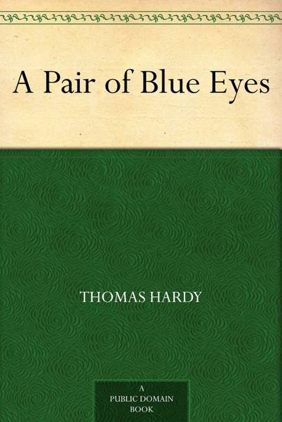 A Pair of Blue Eyes, by Thomas Hardy