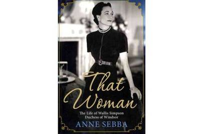 Florence and the Machine: That Woman: The Life of Wallis Simpson by Anne Sebba