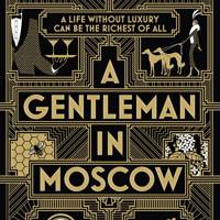 A Gentleman in Moscow by Amor Amor Towles