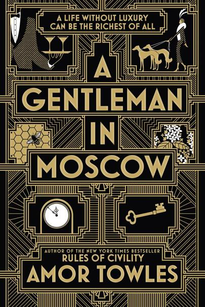 A Gentleman in Moscow, by Amor Amor Towles