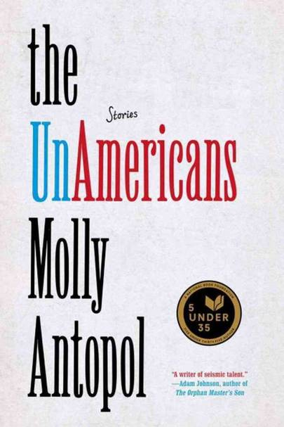 The unAmericans, by Molly Antopol