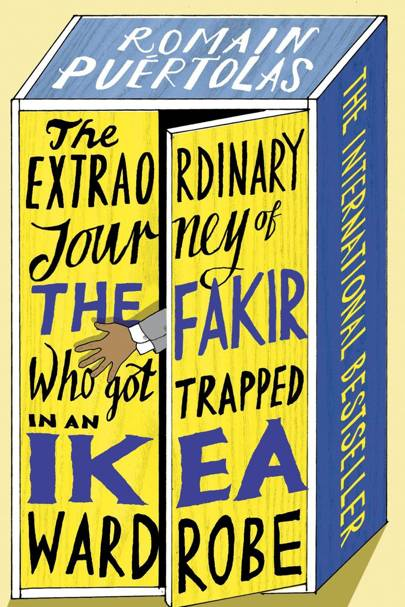 The Extraordinary Journey of the Fakir Who Got Trapped in an Ikea Wardrobe, by Romaine Puertolas