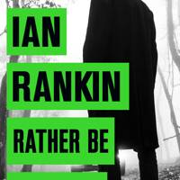 Rather Be The Devil, by Ian Rankin