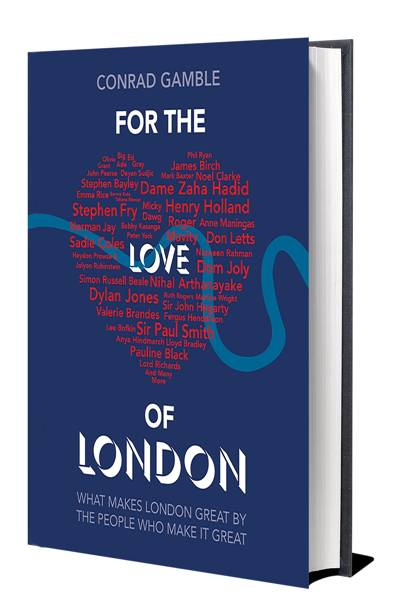 For The Love Of London, by Conrad Gamble