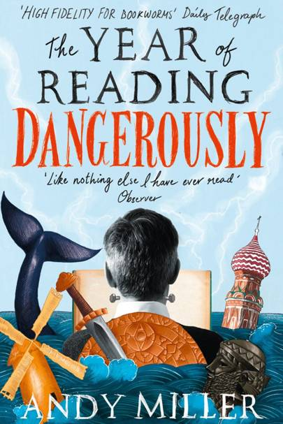 The Year of Reading Dangerously, by Andy Miller