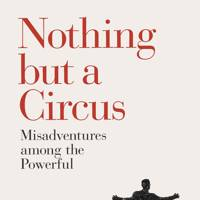 Nothing But A Circus, by Daniel Levin