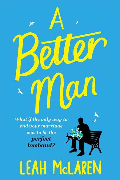 A Better Man, by Leah McLaren