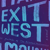 Exit West, by Mohsin Hamid