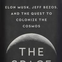 The Space Barons: Elon Musk, Jeff Bezos, and the Quest to Colonize the Cosmos, by Christian Davenport