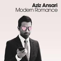 Modern Romance, by Aziz Ansari