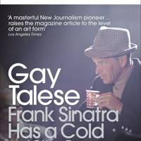 Frank Sinatra Has A Cold And Other Essays, by Gay Talese