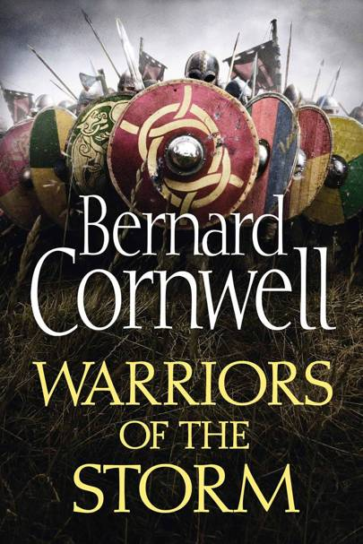 Warriors Of The Storm: The Last Kingdom Series, by Bernard Cornwell