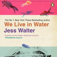 We Live In Water, by Jess Walter