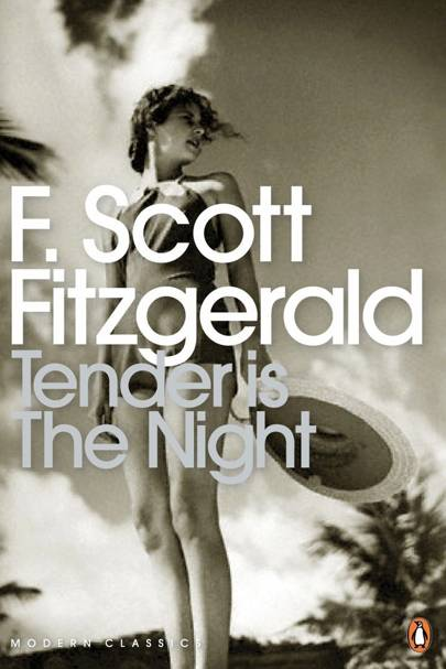 Tender is the Night, by F Scott Fitzgerald