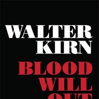 Blood Will Out by Walter Kirn